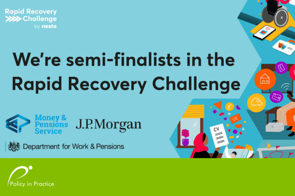 Rapid Recovery Challenge semi-finalist, Policy in Practice, with My Benefit Calculator app